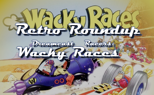Photo of Retro Roundup – Dreamcast Racers: Wacky Races