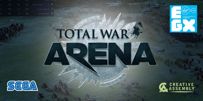 Photo of EGX : Total War Arena Dev talk