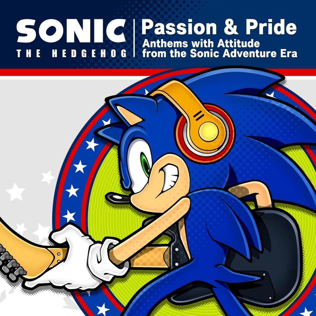"Sonic The Hedgehog ""Passion & Pride"" : Anthems with Attitude from the Sonic Adventure Era"